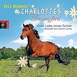 Erste Liebe, erstes Turnier (Charlottes Traumpferd 4)