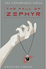 The Fall of Zephyr (The Upperworld Series Book 2) Kindle Edition