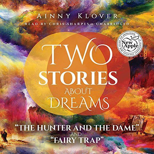 Two Stories about Dreams: ''The Hunter and the Dame'' and ''Fairy Trap'' by Made for Success, Inc. and Blackstone Audio