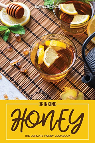Drinking Honey Ultimate Refreshing Sweetener ebook