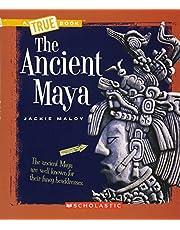The Ancient Maya (A True Book: Ancient Civilizations)