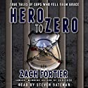 Hero to Zero, 2nd Edition Audiobook by Zach Fortier Narrated by Steven Bateman