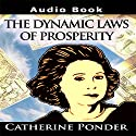 The Dynamic Laws of Prosperity: Lectures Lecture by Catherine Ponder