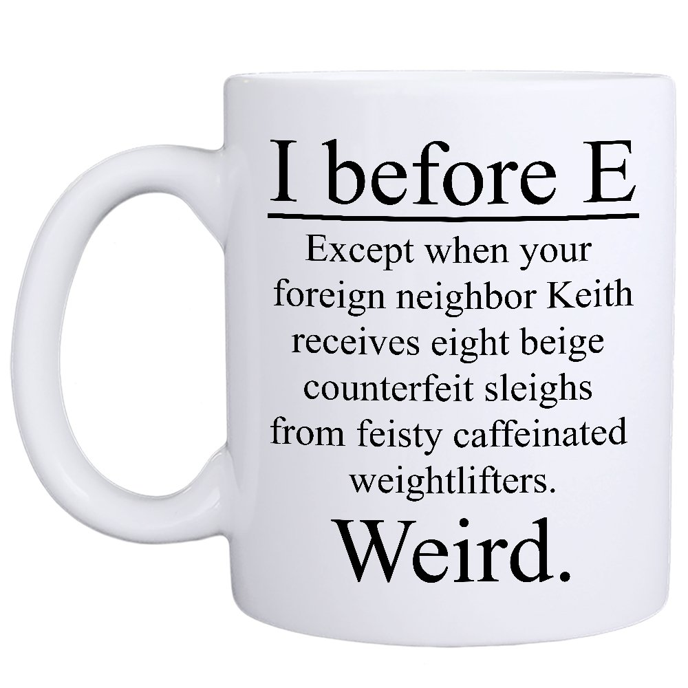 MyCozyCups I Before E Weird Mug - Funny Teacher Literature Grammar Spelling 11oz Novelty Gift For Birthday, School Graduation, Christmas For Best Friend, Professor, Tutor, English Teacher, Coworkers