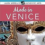 Made in Venice: A Travel Guide to Murano Glass, Carnival Masks, Gondolas, Lace, Paper, & More |  Laura Morelli