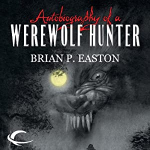 Autobiography of a Werewolf Hunter Audiobook