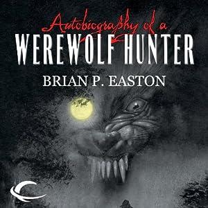 Autobiography of a Werewolf Hunter Hörbuch