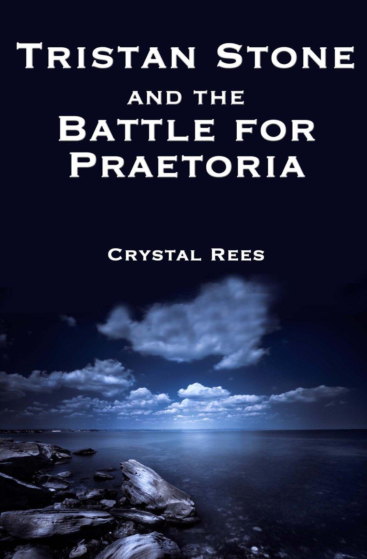 Read Online Tristan Stone and the Battle for Praetoria (Volume 1) PDF