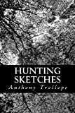 Hunting Sketches, Anthony Trollope, 1480288861