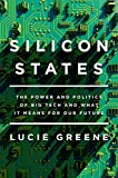 Silicon States: The Power and Politics of Big Tech