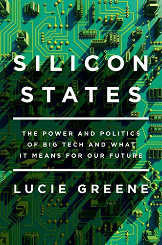 Price comparison product image Silicon States: The Power and Politics of Big Tech and What It Means for Our Future