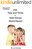 250 Tips and Tricks for Walt Disney World Resort