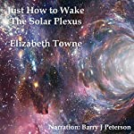 Just How to Wake the Solar Plexus | Elizabeth Towne