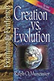 Creation vs. Evolution: What Do the Latest Scientific Discoveries Reveal? (Examine the Evidence®)