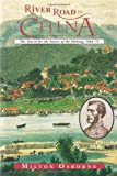 River Road to China: The Search for the Source of the Mekong, 1866-73 (Search for the Sources of the Mekong, 1866-73)