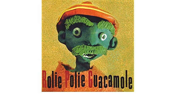 Roly Poly Guacamole by Rolie Polie Guacamole on Amazon Music ...