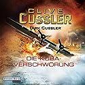 Die Kuba-Verschwörung: Ein Dirk-Pitt-Roman Hörbuch von Clive Cussler, Dirk Cussler Gesprochen von: Frank Arnold