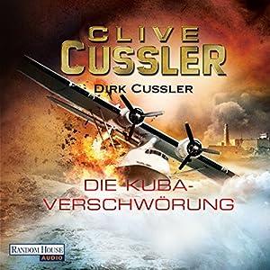 Die Kuba-Verschwörung: Ein Dirk-Pitt-Roman Hörbuch