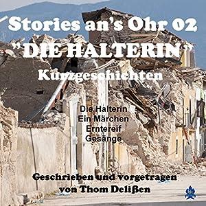 Die Halterin (Stories ans Ohr 2) Hörbuch