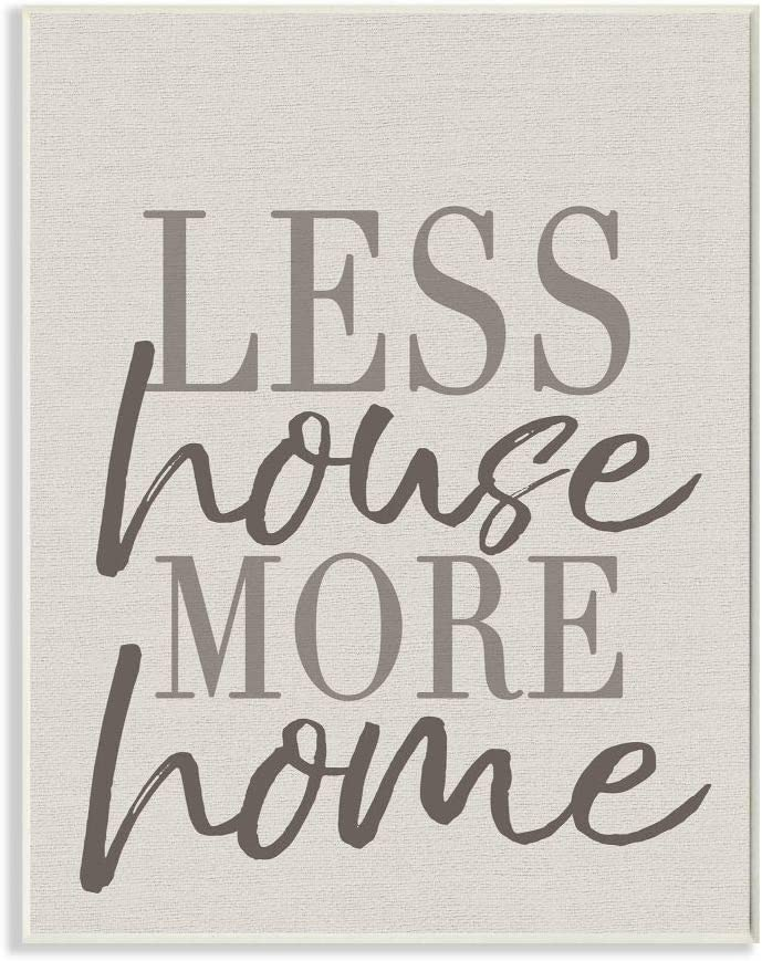 Stupell Industries Less House More Home Typography Wall Plaque, 10 x 15, Design by Artist Daphne Polselli