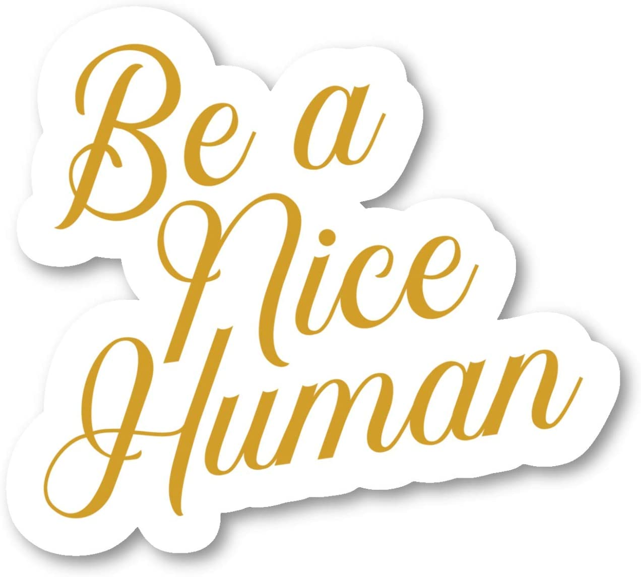 "Be A Nice Human Sticker Inspirational Quotes Stickers - 2 Pack - Laptop Stickers - 2.5"" Vinyl Decal - Laptop, Phone, Tablet Vinyl Decal Sticker (2 Pack) S9347"