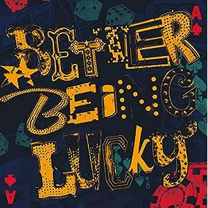 Better Being Lucky explicit_lyrics