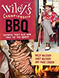 img - for Wiley's Championship BBQ: Secrets That Old Men Take to the Grave book / textbook / text book