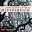Mittelreich Audiobook by Josef Bierbichler Narrated by Josef Bierbichler
