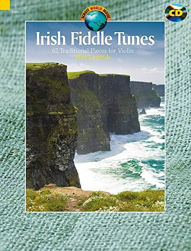 Traditional Fiddle Music (Irish Fiddle Tunes: 62 Traditional Pieces For Violin W/ Performance Cd (Schott World Music Series))