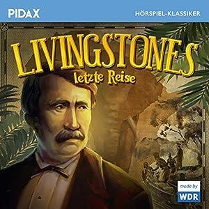 Livingstones Letzte Reise Hörspiel
