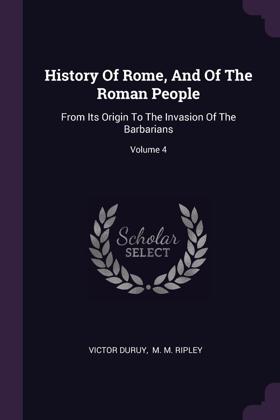 Download History Of Rome, And Of The Roman People: From Its Origin To The Invasion Of The Barbarians; Volume 4 ebook