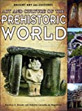 Art and Culture of the Prehistoric World, Beatrice D. Brooke and Roberto Carvalho de Magalhães, 1435835883