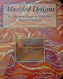 Marbled Designs: A Complete Guide to Fifty-Five Elegant Patterns