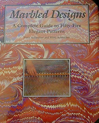 Marbled Designs: A Complete Guide to Fifty-Five Elegant Patterns by Brand: Lark Books