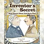 The Inventor's Secret: What Thomas Edison Told Henry Ford | Suzanne Slade