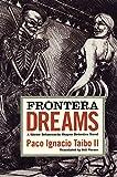 Frontera Dreams: A Héctor Belascoarán Shayne Detective Novel