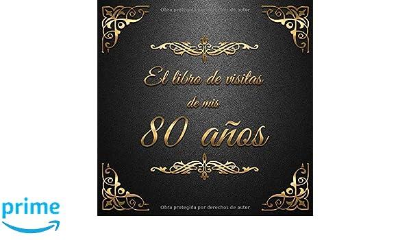 El Libro de Visitas de mis 80 años: Feliz 80 Cumpleaños - El ...