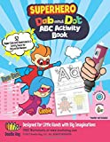 Dab and Dot Markers Superhero ABC Workbook: UNIQUELY DESIGNED The superboy and supergirl combo ABC activity books are uniquely designed, and can teach ... rescue! (Dab and Dot Workbooks) (Volume 1)
