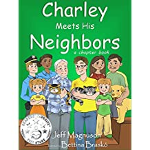 Charley Meets His Neighbors: An early reader, chapter book (Charley, Steven & Stella - Book 2)