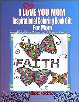 Amazon Com I Love You Mom Inspirational Coloring Book Gift For Mom