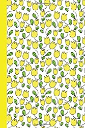 Sketchbook: Tulips (Yellow) 6x9 - BLANK JOURNAL NO LINES - unlined, unruled pages (Flowers Sketchbook Series)