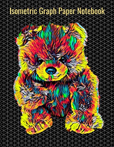 (Isometric Graph Paper Notebook: Equilateral Triangles, 120 Pages, Vibrant Teddy Bear Cover, 8.5 x 11 inches (21.59 x 27.94 cm))