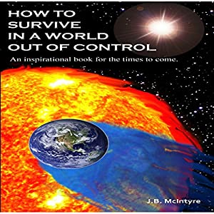 How To Survive In A World Out Of Control 2011 Edition Audiobook