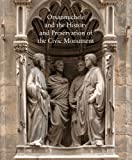 Orsanmichele and the History and Preservation of the Civic Monument, , 0300135890