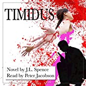 Timidus: The Daniel Wolfe Mysteries Book 2 | J. L. Spence