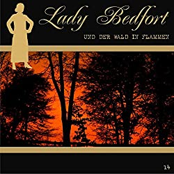 Der Wald in Flammen (Lady Bedfort 14)