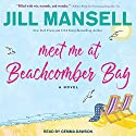 Meet Me at Beachcomber Bay Audiobook by Jill Mansell Narrated by Gemma Dawson