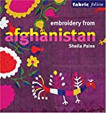 Embroidery from Afghanistan, Sheila Paine, 0295986611