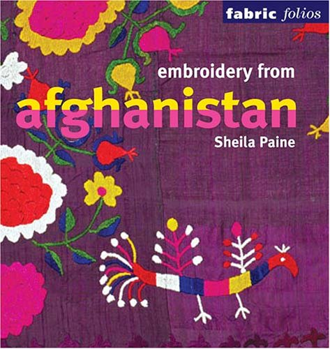 Embroidery from Afghanistan (Fabric Folios)