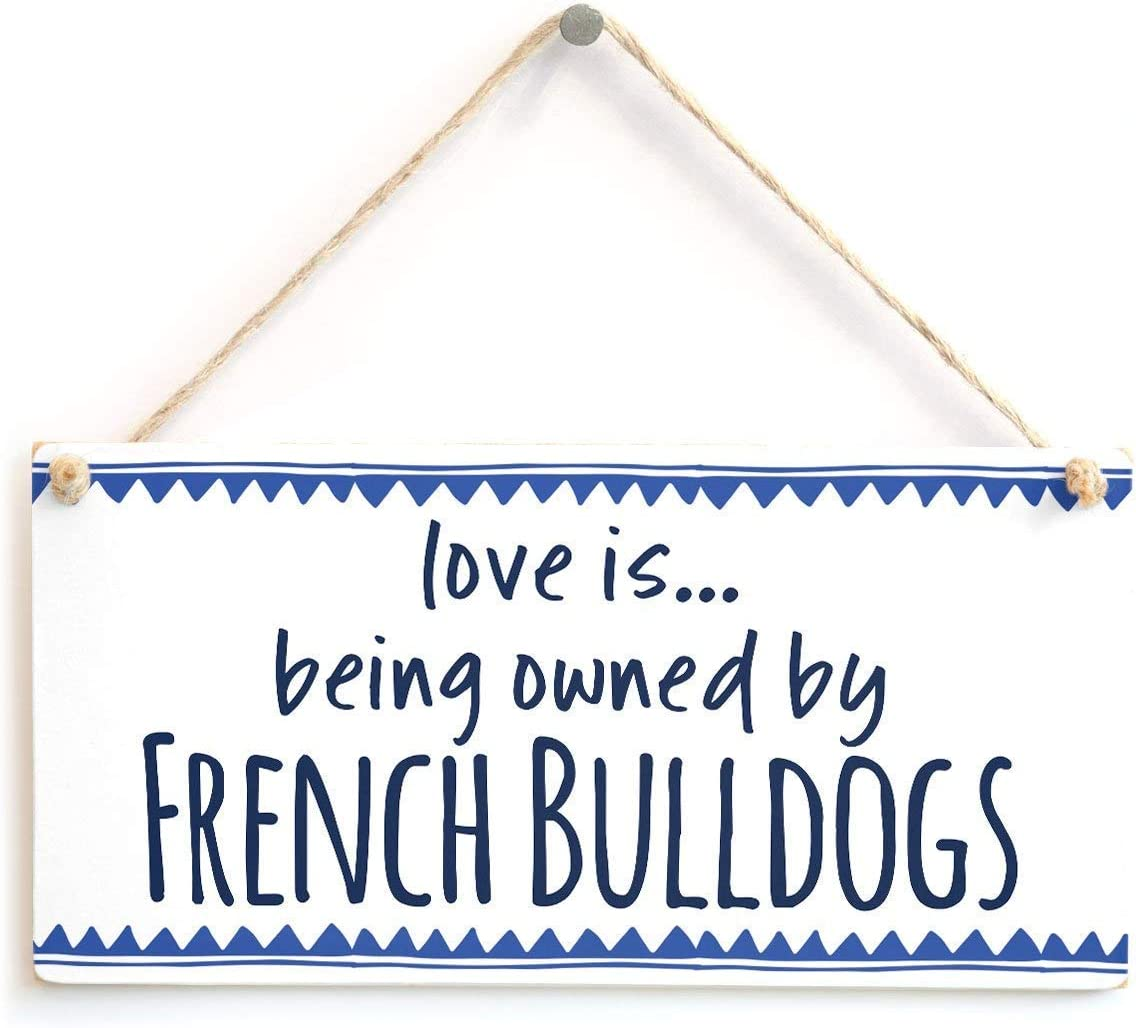 SENMIYX Love is Being Owned by French Bulldogs Wooden Wall Sign Wood Flower Name Plaque Vintage Family Hanging Decor Bathroom Kitchen Welcome Bar Cafe Bedroom Hotel